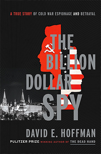 The Billion Dollar Spy: A True Story of Cold War Espionage and Betrayal at werd.com