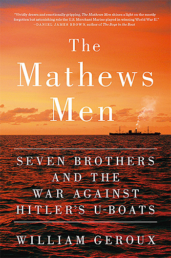 The Mathews Men: Seven Brothers and the War Against Hitler's U-boats at werd.com