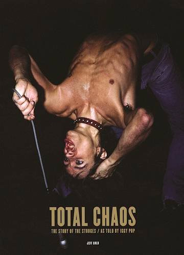 TOTAL CHAOS: The Story of the Stooges at werd.com