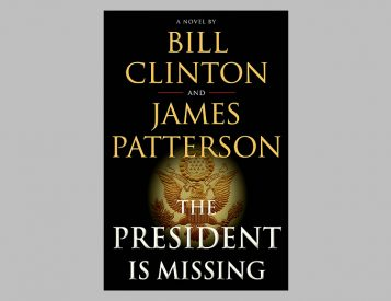 James Patterson & Bill Clinton Pen New Novel: The President Is Missing