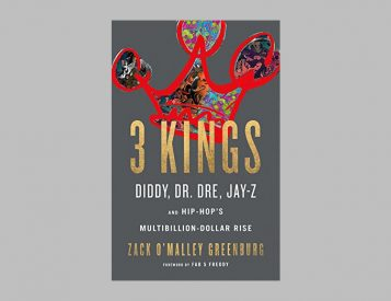 <i>3 Kings: Diddy, Dr. Dre, Jay-Z, and Hip-Hop&#8217;s Multibillion-Dollar Rise</i>