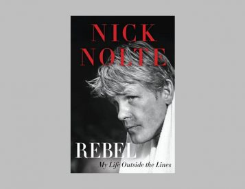 Nick Nolte Pens Memoir, <i>Rebel: My Life Outside the Lines</i>