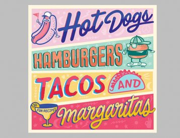 Hot Dogs, Hamburgers, Tacos, & Margaritas: a Cookbook Of Summer Hits