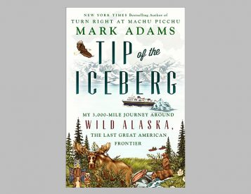 Tip of the Iceberg: My 3,000-Mile Journey Around Wild Alaska …